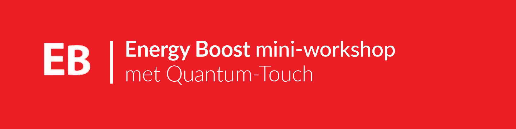 Quantum-Touch Energy Boost mini-workshop